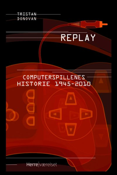 Tristan Donovan - Replay - Computerspillenes historie