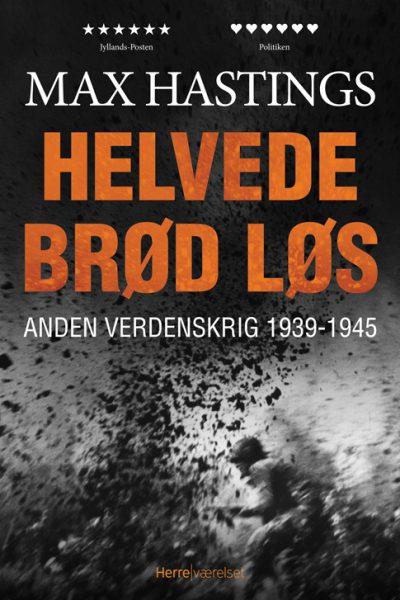 Max Hastings - Helvede brød løs